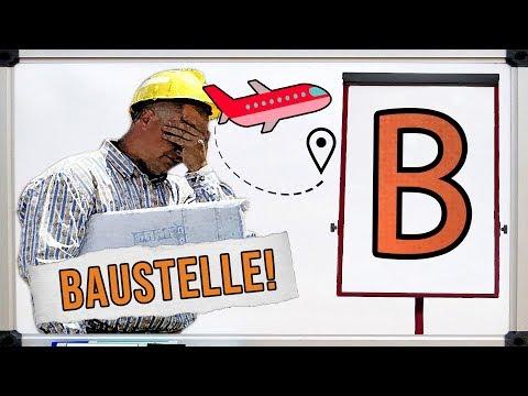 B - Wie Baustelle/Berliner Flughafen 🛫