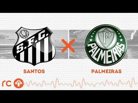 AO VIVO - Santos x Palmeiras - 29/02/2020 - Campeonato Paulista - Futebol RC