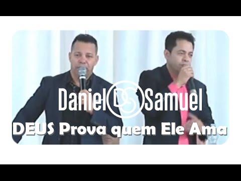 Daniel e Samuel Deus Prova Quem Ele Ama - Ao Vivo