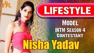 Nisha Yadav Lifestyle   INTM Season 4 Contestant   Biography   Actress   Model