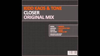 Kidd Kaos, Tone - Closer (Original Mix) [K405 Records]