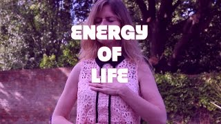 Energy of Life - Spirituality - Short documentary
