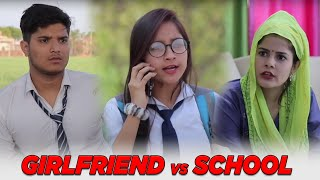 Girlfriend VS School || Ft. The Mridul & Pragati || Sociopool || Aashish Bhardwaj