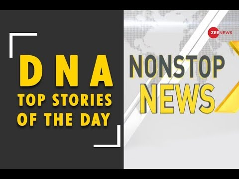 DNA: Non Stop News of July 26, 2018