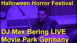 Halloween Horror Festival 2018 - DJ Max Bering LIVE - Movie Park Germany - Club DJ - House Music