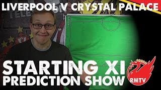 Liverpool v Crystal Palace | Starting XI Prediction Show