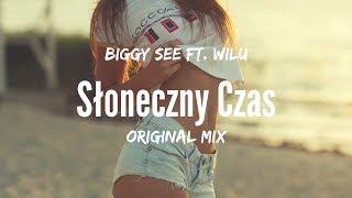 Biggy See ft. Wilu - Słoneczny Czas (Original Mix)