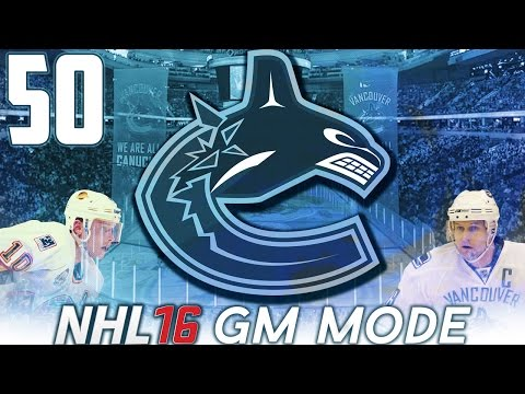 "NHL 16 - Vancouver Canucks GM Mode #50 ""A New Season"""