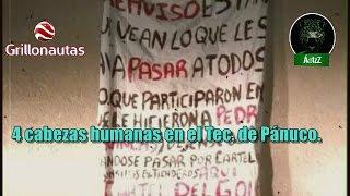 Siembran terror CDG y Zetas en Pánuco, Ver. Dejan 4 cabezas en el Tec.
