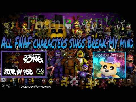 All FNAF characters sings |Break My Mind| by DaGames [REUPLOAD]