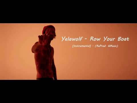 Yelawolf - Row Your Boat [INSTRUMENTAL] (ReProd. GMusic)