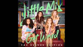 Little Mix - Get Weird (Full Deluxe Album)