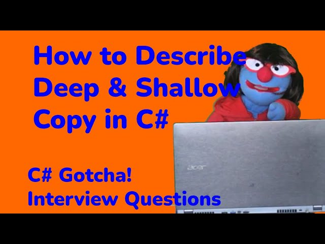 How to describe Deep Copy and Shallow Copy for a job interview