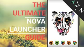 My Nova Launcher Ultimate Guide | Make Your Android AMAZING