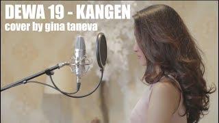 Dewa 19 - Kangen (cover by Gina Taneva)