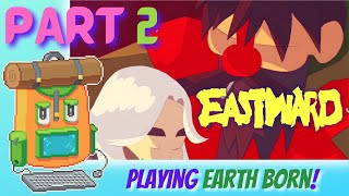 Eastward Playthrough Part 2 - Playing Earth Born! {Pixel Art Games}