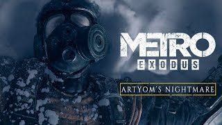 Metro Exodus - Artyom's Nightmare [UK]