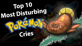 Top 10 Most Disturbing Pokemon Cries