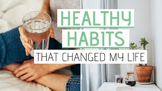 ... // here's 5 healthy habits that i've incorporated into my routine changed