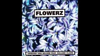 Armand Van Helden Feat. Roland Clark - Flowerz