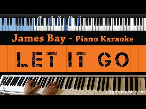 James Bay - Let it Go - LOWER Key (Piano Karaoke / Sing Along)