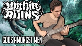Within The Ruins | Gods Amongst Men | GUITAR COVER (2020) + Screen Tabs