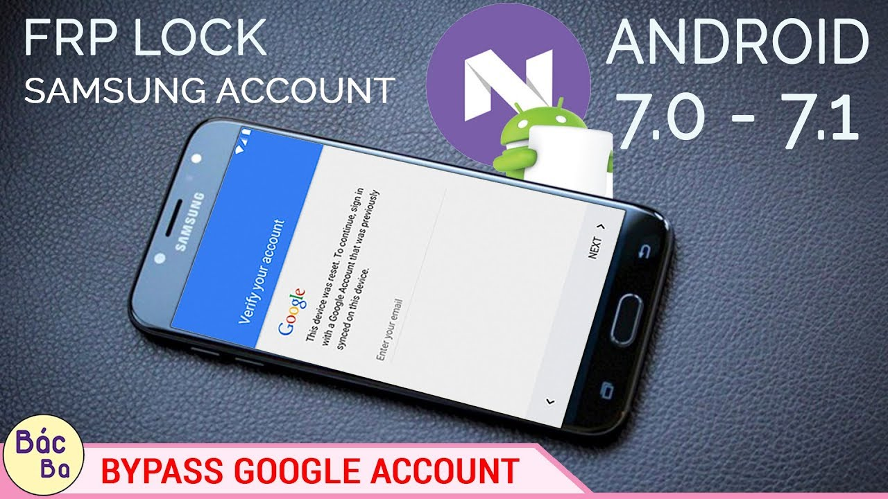 BYPASS GOOGLE ACCOUNT FRP SAMSUNG ANDROID 7.0 | 7.1 HOW TO