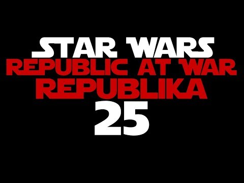 Star Wars Republic at War - Republika #25 - Przełamanie Oblężenia (Star Wars Empire at War)