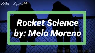 Rocket Science - Melo Moreno Vídeo Lyrics (Traducida/Sub Español)