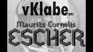 vKlabe on: M.C. ESCHER - Estetica dell'IMPOSSIBILE