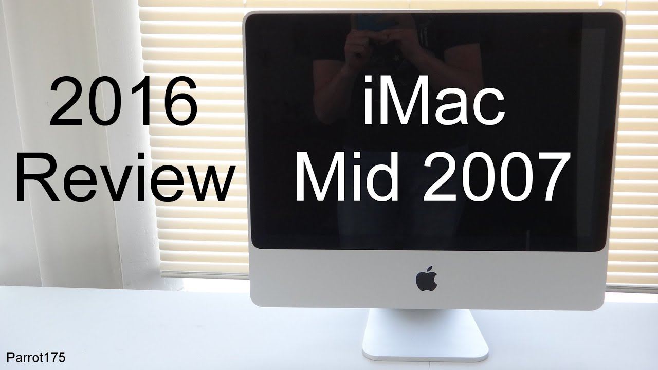 Apple iMac Mid 2007 Intel Core 2 Duo (2016 Review) - YouTube