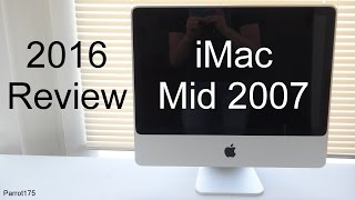 Apple iMac Mid 2007 Intel Core 2 Duo (2016 Review)