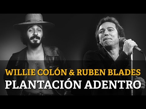 Willie Colon & Ruben Blades - Plantacion Adentro