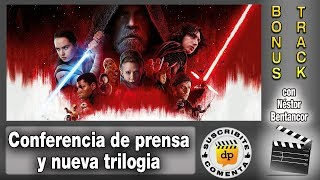STAR WARS LOS ULTIMOS JEDI - conferencia de prensa y nueva trilogia