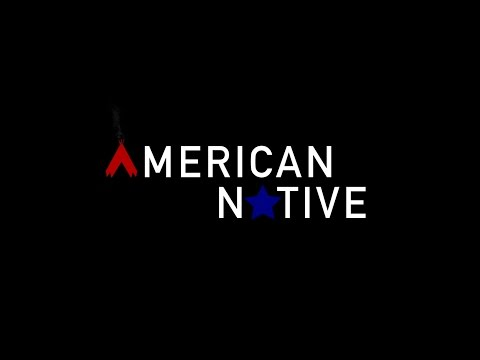 AMERICAN NATIVE 2015 OFFICIAL TRAILER
