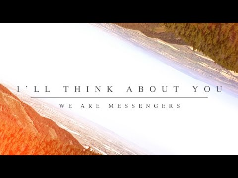 "We Are Messengers - ""I'll Think About You"" (Official Lyric Video)"