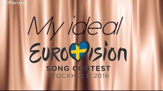 Eurovision 2016 - My ideal contest