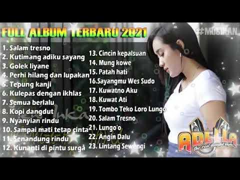 adella-full-album-|-salam-tresno-tepung-kanji-|-yeni-inka-arlida-putri-dangdut-koplo-terbaru-2021