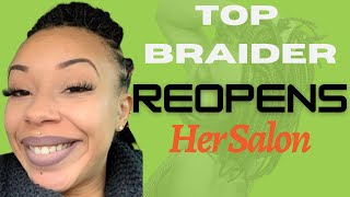 Salon Owner Reopens Her Salon | and the top braider gets back to work after the shut down