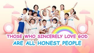 "Kids Dance Christian Song ""Those Who Sincerely Love God Are All Honest People"" 
