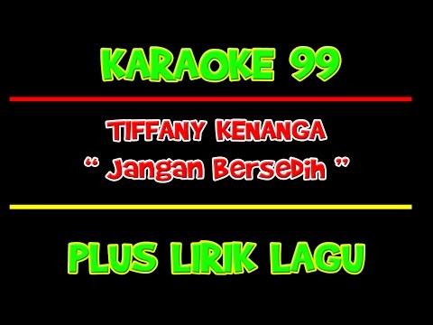 """KARAOKE 99 - TIFFANY KENANGA """" JANGAN BERSEDIH """""""