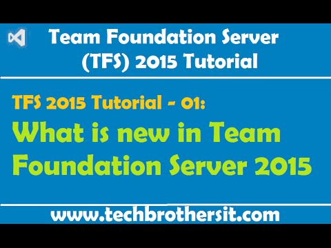 TFS 2015 Tutorial - 01: What is new in Team Foundation Server 2015