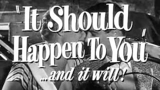 IT SHOULD HAPPEN TO YOU [1954 TRAILER]