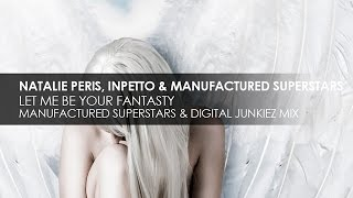 Natalie Peris, Inpetto & Manufactured Superstars - Let Me Be Your Fantasy (MF & Digital Junkiez Mix)