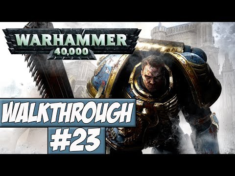 Warhammer 40,000: Space Marine - Walkthrough Ep.23 w/Angel - Credits!