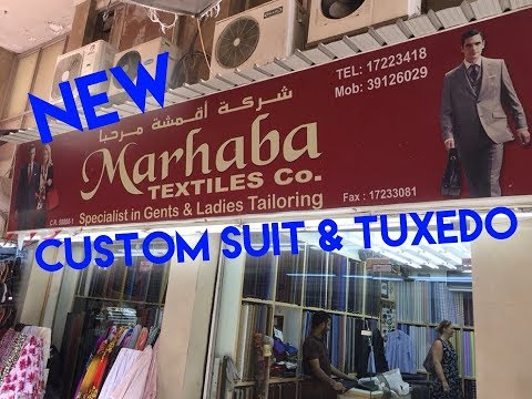 I had a custom suit and tuxedo made in the Manama Souq, Bahr