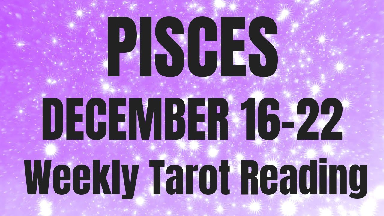 pisces weekly 16 to 22 tarot card