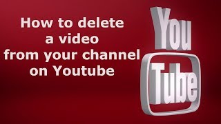 How To Delete a Video from your Youtube Channel (EASY)