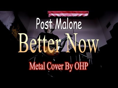 Post Malone - Better Now (METAL Cover By OHP)