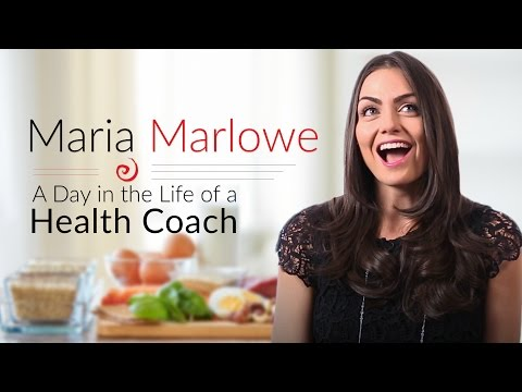 A Day in the Life of a Health Coach Maria Marlowe